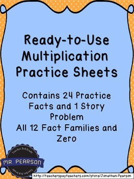 Multiplication Fact Practice Sheets - Ready to Use, Just P