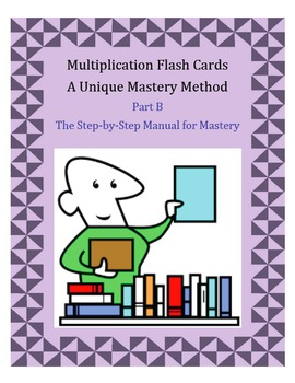 Multiplication Flash Cards-A Unique Mastery Method-Part B