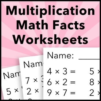 Multiplication Math Facts Worksheets
