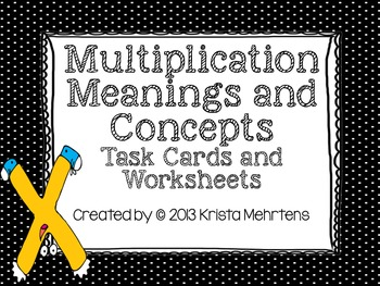 Multiplication Meanings and Concepts Task Cards and Worksheets