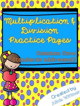 Multiplication & Division Practice Pages {Aligned to Common Core}