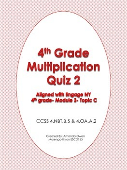 Multiplication Quiz 2- CCSS & Engage NY aligned