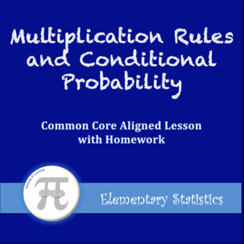 Multiplication Rules and Conditional Probability (Lesson P