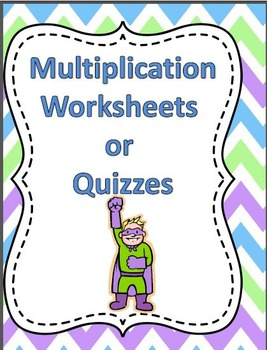 Multiplication Worksheets/ Quizzes or Tests