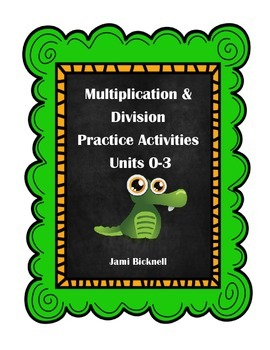 Multiplication and Division Practice Activities Units 0-3
