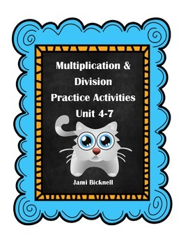 Multiplication and Division Practice Activities Units 4-7