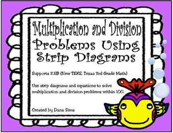 Multiplication and Division Problems Using Strip Diagrams: