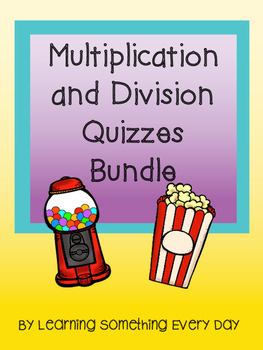 Multiplication and Division Quizzes Bundle