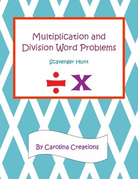 Multiplication and Division Word Problems Scavenger Hunt -