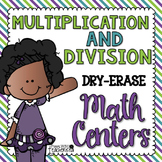 Multiplication and Division Write on Wipe Off Math Centers