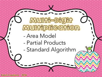 Multiplication in 3 ways: Area Model, Partial Products, St