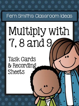 Multiplication with 7 8 and 9 Task Cards - No Common Core