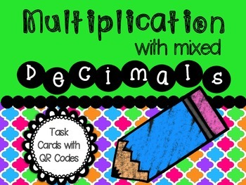 Multiplication with Mixed Decimals Task Cards with QR Codes