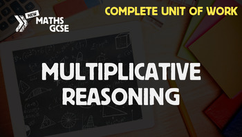 Multiplicative Reasoning - Complete Unit of Work