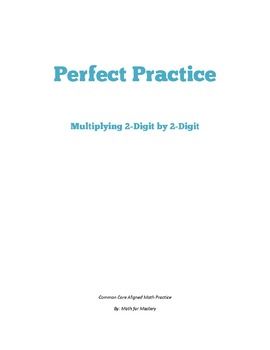 Multiply 2-Digit by 2-Digit Perfect Practice Sheets (4.NBT.5)