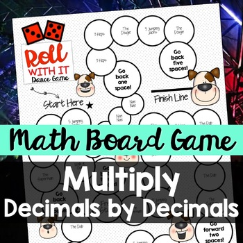 Multiply Decimals by Decimals - A Dice + Dance Game!