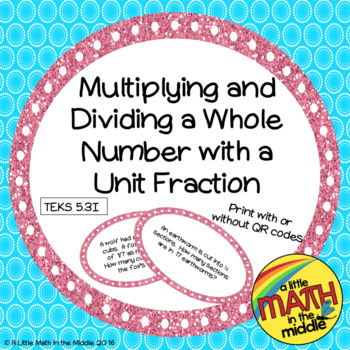 Multiply/Divide Whole Numbers by Unit Fractions TEKS 5.3I,
