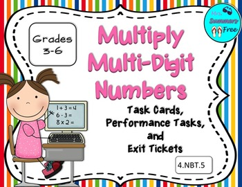 Multiply Multi-Digit Numbers Task Cards, Exit Ticket, and