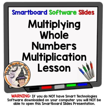 Multiply Whole Numbers Smartboard Lesson Multiplying Whole