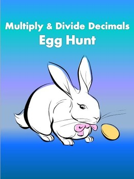 Multiply and Divide Decimals Easter Egg Hunt