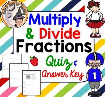 Multiply and Divide Fractions Quiz Multiplying and Dividin