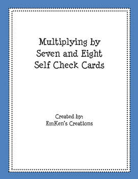 Multiply by 7 and 8 Self Check Cards