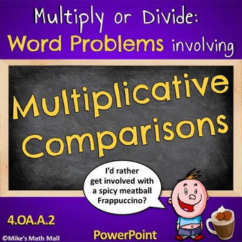 Multiplicative Comparison Word Problems - CCSS 4.OA.A.2 (P