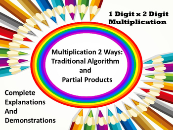 Multiplying 1 Digit x 2 Digits 2 Ways- Traditional & Parti