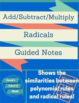Add/Subtract/Multiply Radicals Guided Notes-Gives helpful