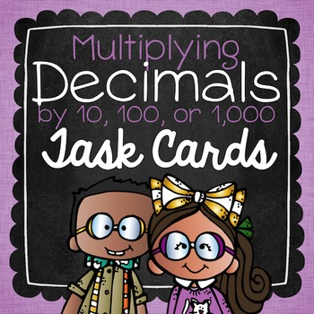 Multiplying Decimals by 10, 100, and 1,000 Task Cards
