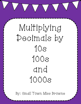 Multiplying Decimals by 10's, 100's, and 1000's