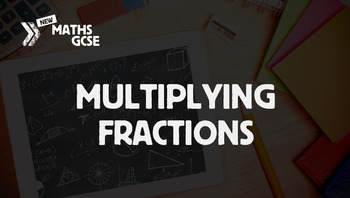 Multiplying Fractions - Complete Lesson