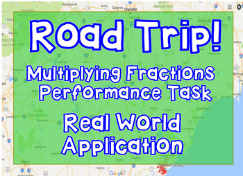 Multiplying Fractions: Road Trip Performance Task- Real Wo