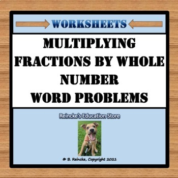 Multiplying Fractions by Whole Numbers Word... by Reincke&#39s ...