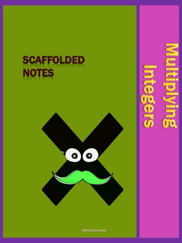 Multiplying Integers Scaffolded Notes