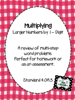 Multiplying Larger Numbers by 1 - Digit : Standard 4.OA.3