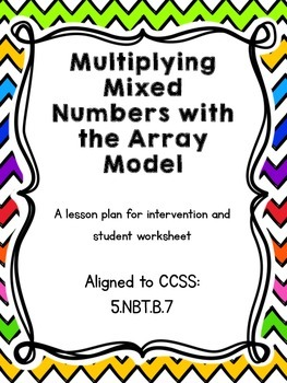 Multiplying Mixed Numbers Array Method Lesson Plan