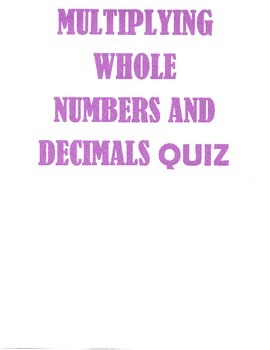 Multiplying Whole Numbers and Decimals Quiz