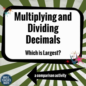 Multiplying and Dividing Decimals - Which is Largest?