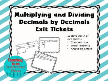 Multiplying and Dividing Decimals by Decimals Exit Tickets