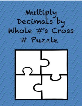 Multiplying and Dividing Decimals by Whole Numbers Cross N