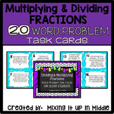 Multiplying and Dividing Fraction Word Problem Task Cards