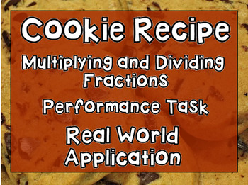Multiplying and Dividing Fractions: Cookie Recipe Task- Re
