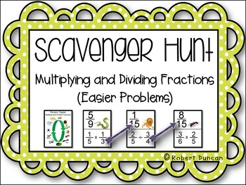 Multiplying and Dividing Fractions Scavenger Hunt - Easier