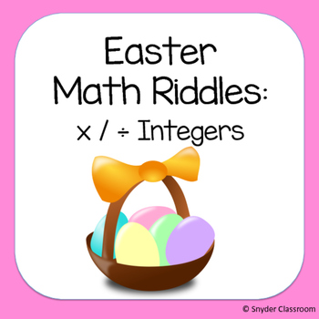Easter Multiplying and Dividing Integers Math Riddles