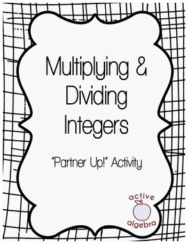 "Multiplying and Dividing Integers ""Partner Up!"" Activity"