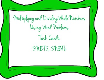 Multiplying and Dividing Whole Numbers Task Cards (Word Pr