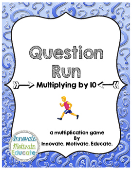 Multiplying by 10: Question Run Game