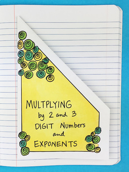 Multiplying by 2 & 3 Digit Numbers & Exponents Notebook Fo