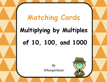 Multiplying by Multiples of 10, 100, and 1000 - Matching Cards